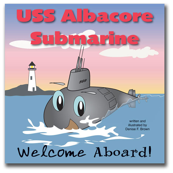 USS Albacore Submarine - Welcome Aboard!